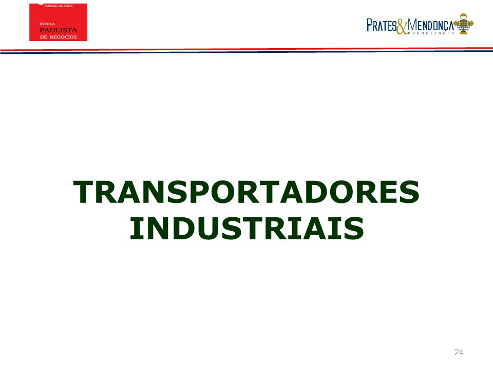 24 TRANSPORTADORES INDUSTRIAIS