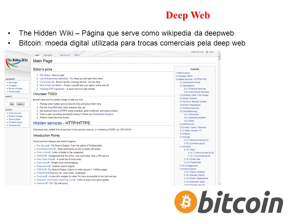Deep Web The Hidden Wiki – Página que serve como wikipedia da deepweb Bitcoin: moeda digital utilizada para trocas comerciais pela deep web