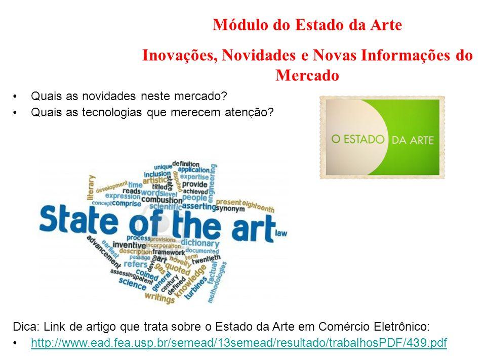 Módulo do Estado da Arte Inovações, Novidades e Novas Informações do Mercado Quais as novidades neste mercado? Quais as tecnologias que merecem atençã