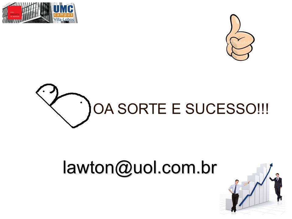lawton@uol.com.br OA SORTE E SUCESSO!!!