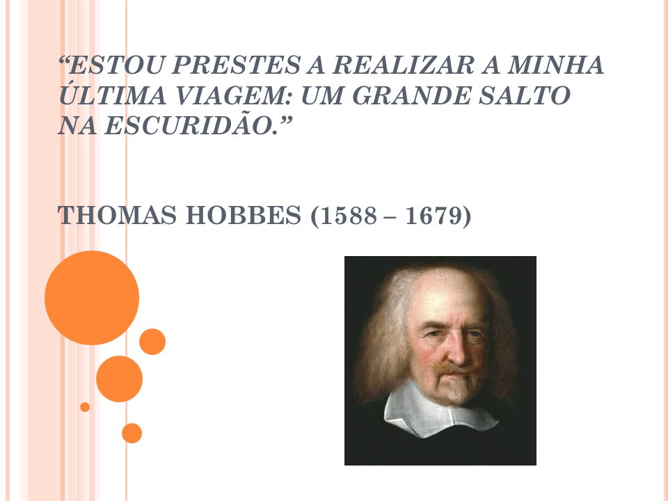 Thomas Hobbes foi um dos maiores pensadores políticos da história da filosofia.