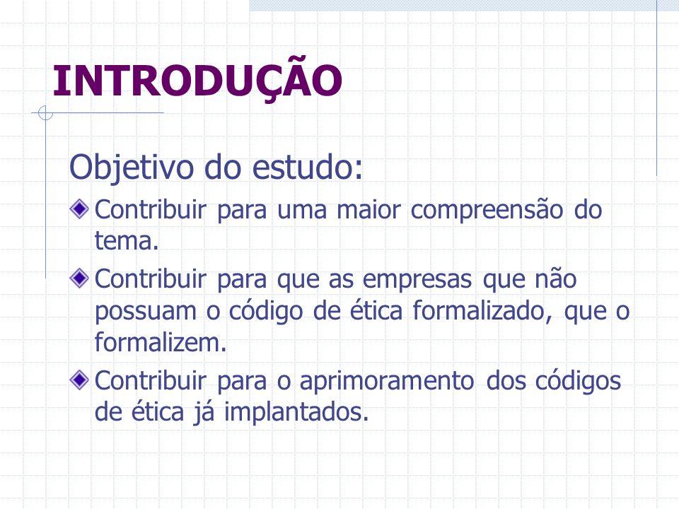 O CÓDIGO DE ÉTICA O sucesso do código depende do compromisso da alta administração.