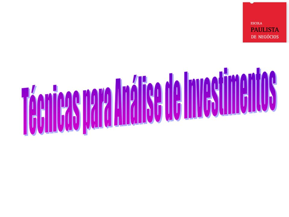 INVESTIMENTOS Existem vários métodos para análise de Investimentos.
