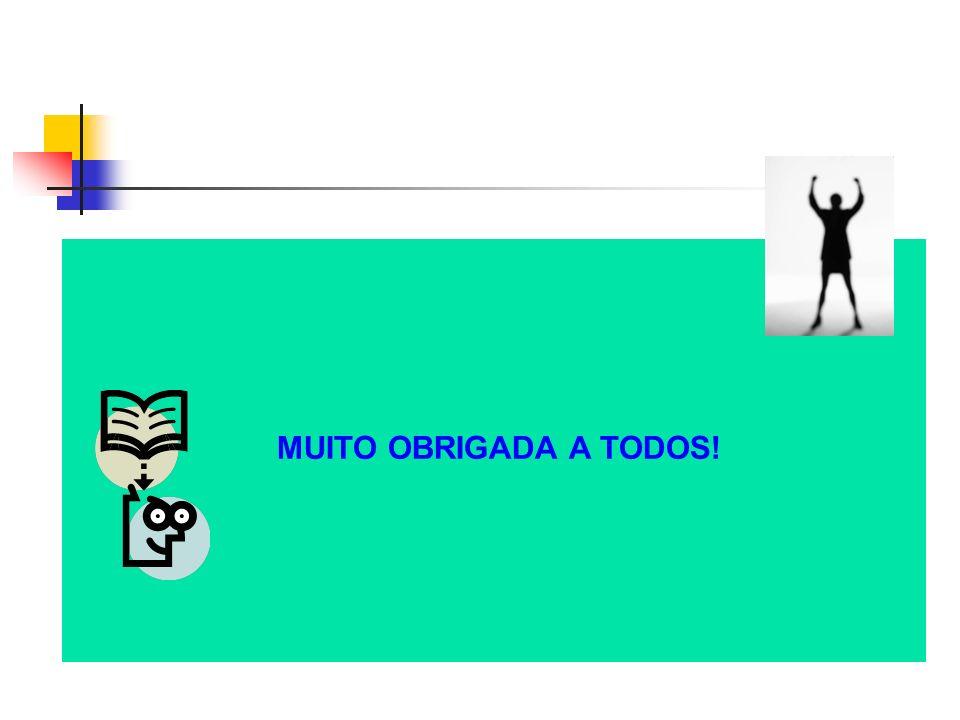 MUITO OBRIGADA A TODOS!
