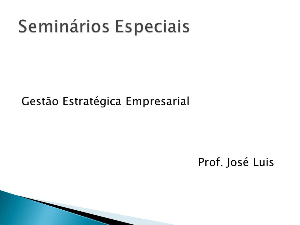 Gestão Estratégica Empresarial Prof. José Luis