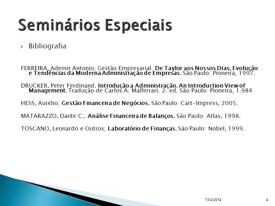 Bibliografia FERREIRA, Ademir Antonio; Gestão Empresarial: De Taylor aos Nossos Dias, Evolução e Tendências da Moderna Administração de Empresas.