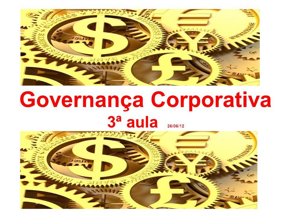 Governança Corporativa 3ª aula 26/06/12