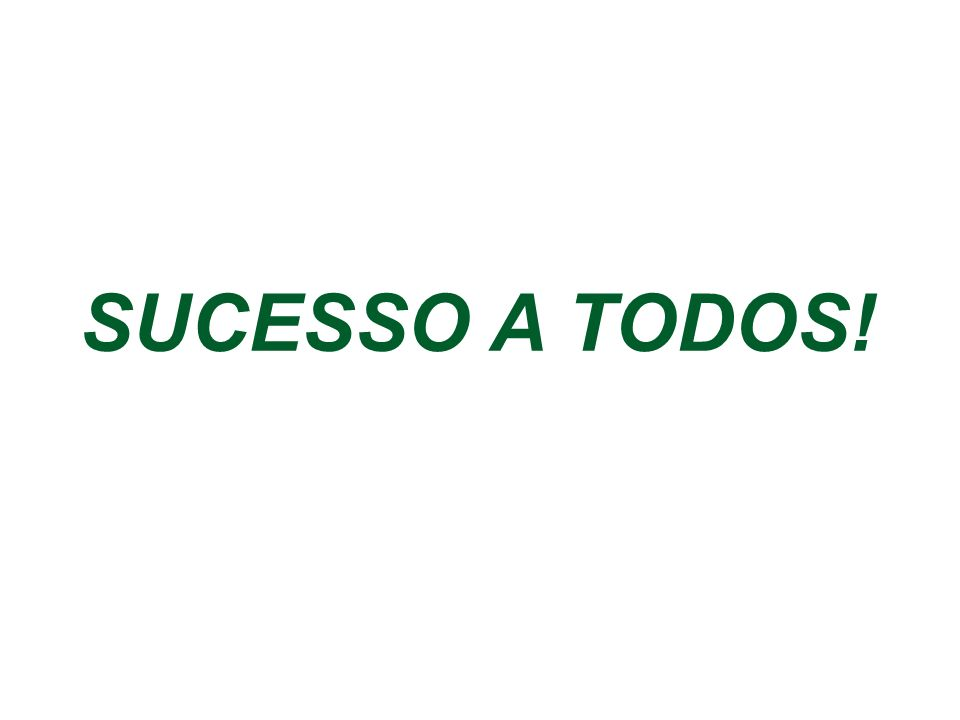 SUCESSO A TODOS!