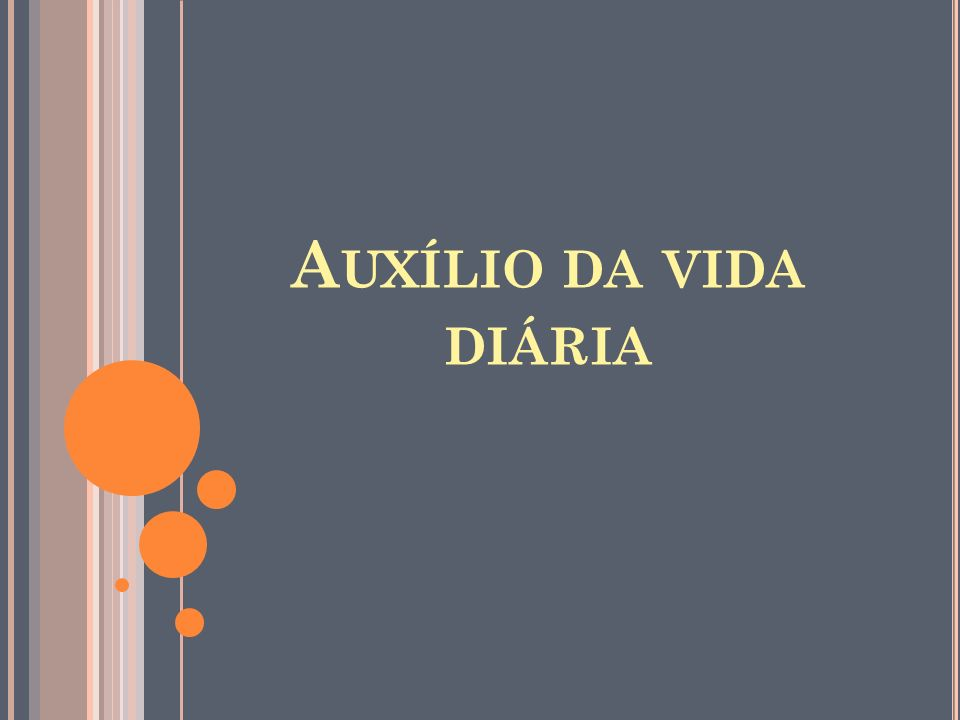 A UXÍLIO DA VIDA DIÁRIA