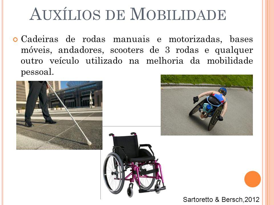 Cadeiras de rodas manuais e motorizadas, bases móveis, andadores, scooters de 3 rodas e qualquer outro veículo utilizado na melhoria da mobilidade pes