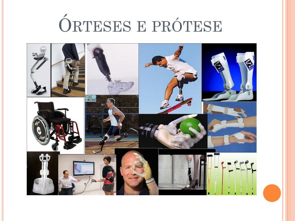 Ó RTESES E PRÓTESE