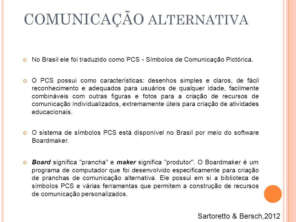 No Brasil ele foi traduzido como PCS - Símbolos de Comunicação Pictórica. O PCS possui como características: desenhos simples e claros, de fácil recon