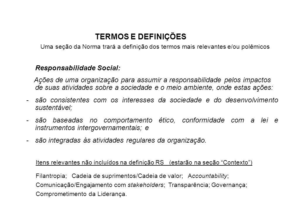 Responsabilidade Social: Ações de uma organização para assumir a responsabilidade pelos impactos de suas atividades sobre a sociedade e o meio ambient