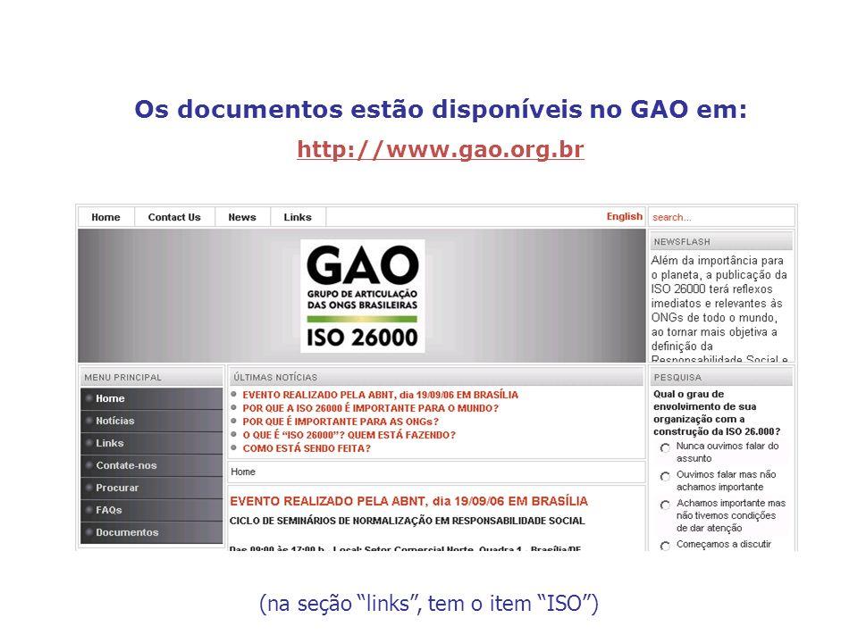 Os documentos estão disponíveis no GAO em: http://www.gao.org.br (na seção links, tem o item ISO)