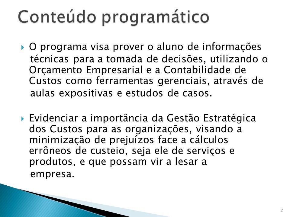 O programa visa prover o aluno de informações técnicas para a tomada de decisões, utilizando o Orçamento Empresarial e a Contabilidade de Custos como