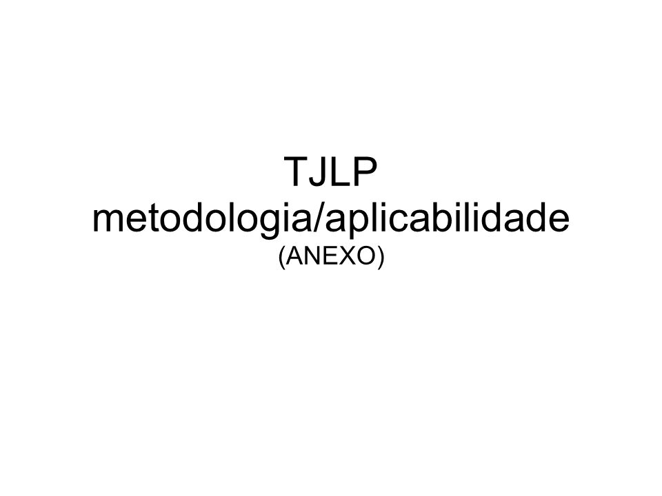 TJLP metodologia/aplicabilidade (ANEXO)