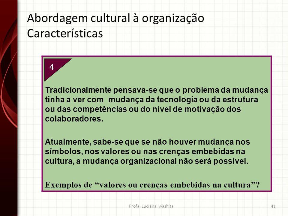 4. Tradicionalmente pensava-se que o problema da mudança tinha a ver com mudança da tecnologia ou da estrutura ou das competências ou do nível de moti