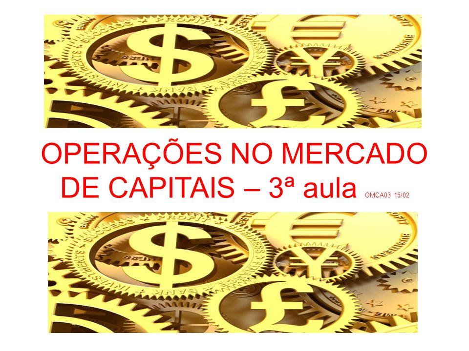 OPERAÇÕES NO MERCADO DE CAPITAIS – 3ª aula OMCA03 15/02