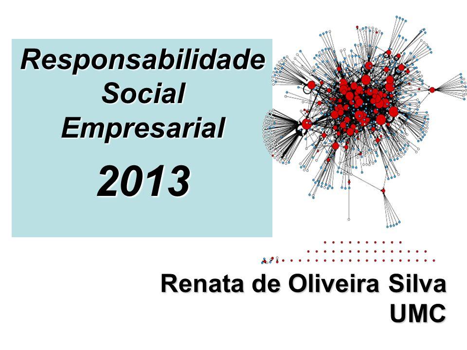 Renata de Oliveira Silva UMC Responsabilidade Social Empresarial 2013