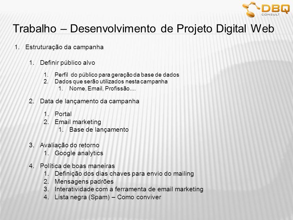 Trabalho – Desenvolvimento de Projeto Digital Web 1.Estruturação da campanha 1.Definir público alvo 1.Perfil do público para geração da base de dados