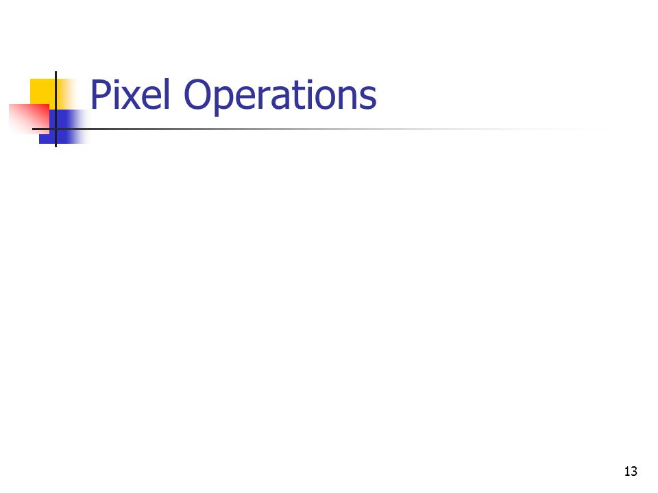 13 Pixel Operations