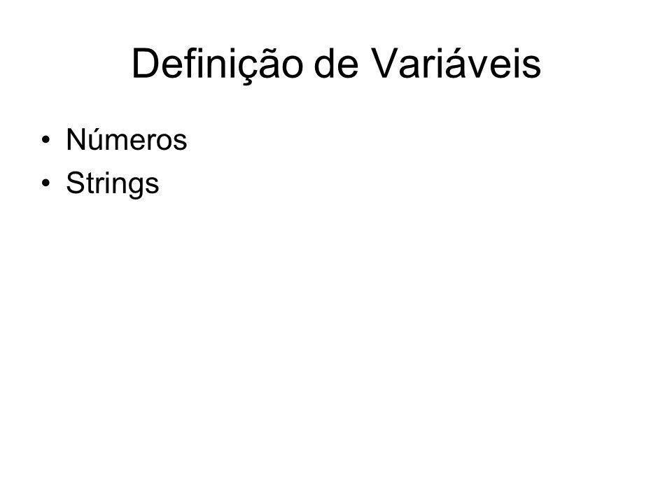 Definição de Variáveis Números Strings