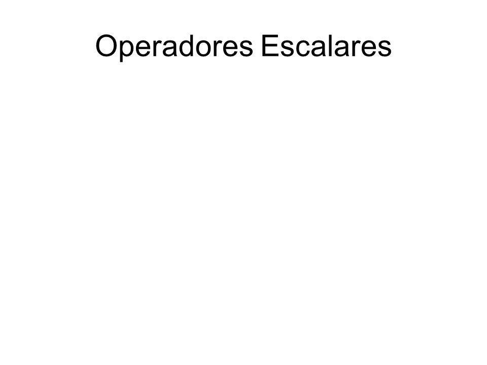 Operadores Escalares