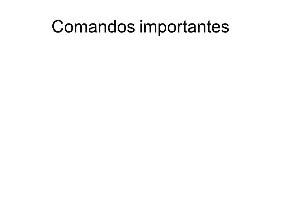 Comandos importantes