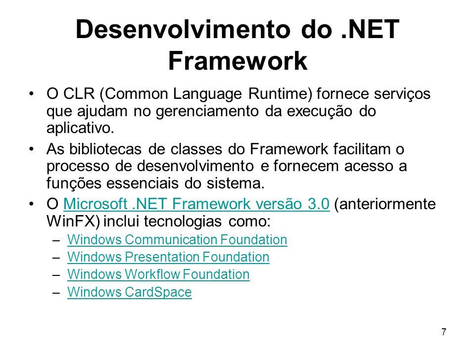 18 CLR (Common Language Runtime) O.NET Framework fornece um ambiente de tempo de execução denominado CLR, que executa o código e fornece serviços que facilitam o processo de desenvolvimento.