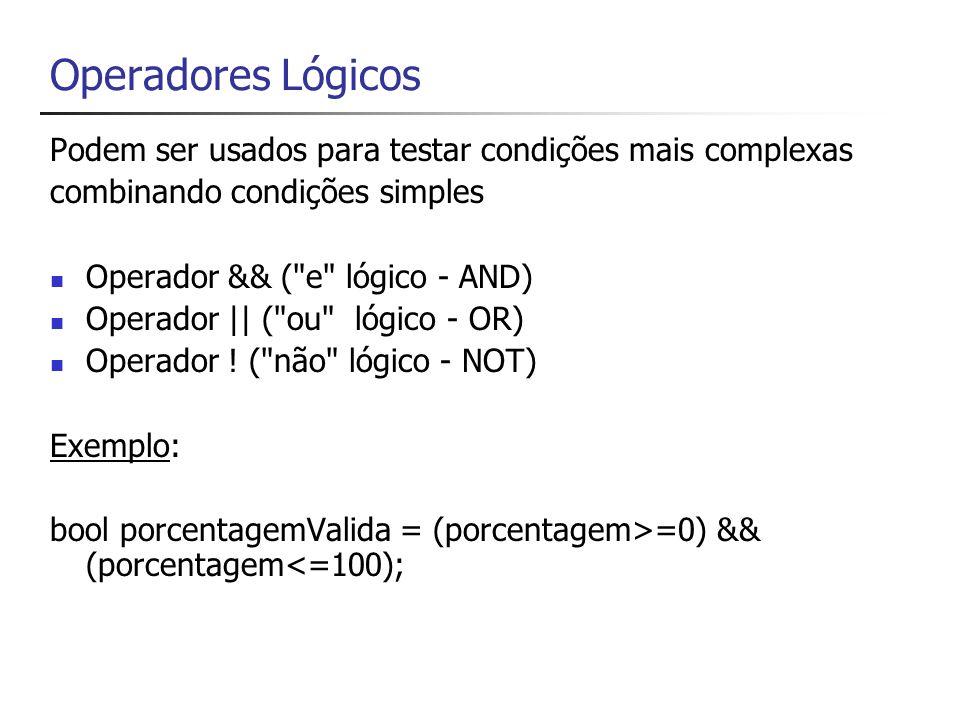 Operadores Lógicos (Tabela Verdade) Expr 1 Expr 2 AND True False TrueFalse Expr1NOT FalseTrue False Expr1Expr2OR True FalseTrue FalseTrue False