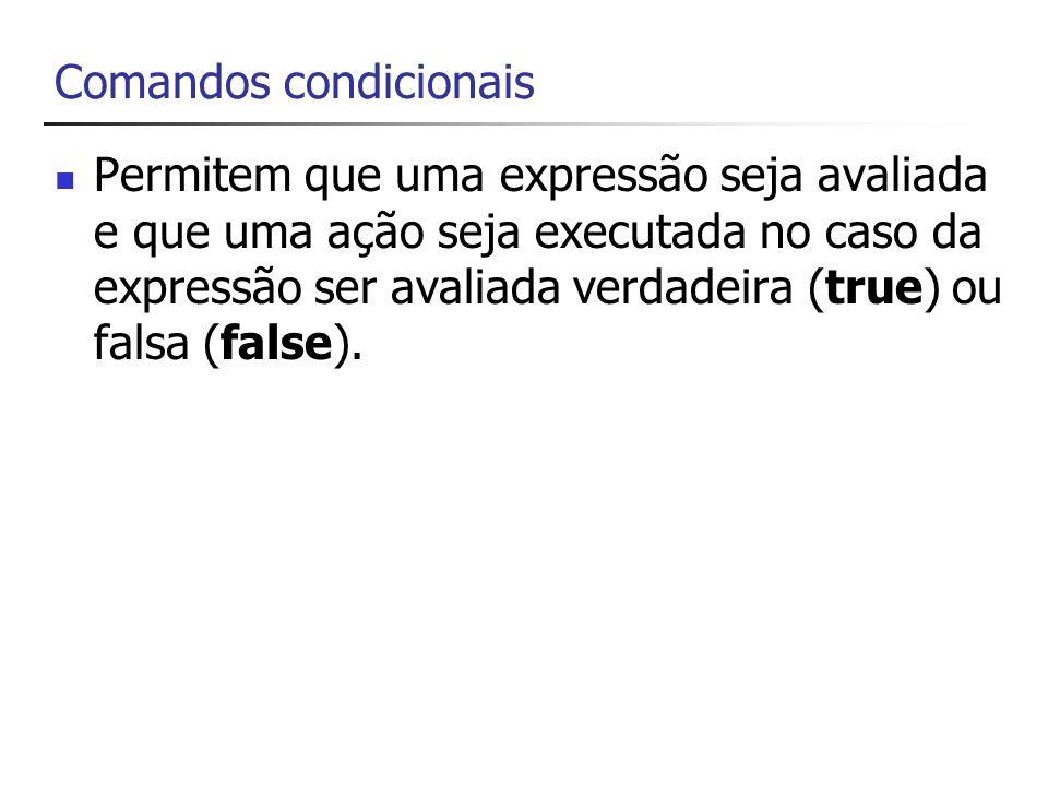 Comando if É usado para que possamos escolher entre dois blocos diferentes de código com base no resultado de uma expressão booleana.