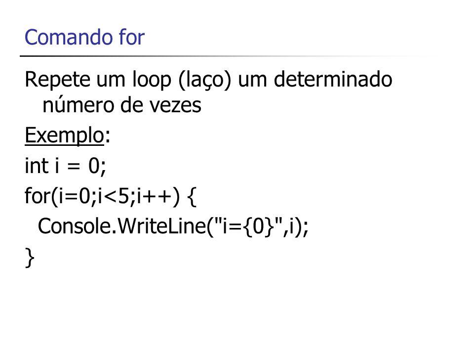 Comparação for x while for( inicialização; condição; incremento ) declaração; inicialização; while(condição) { declaração; incremento; }