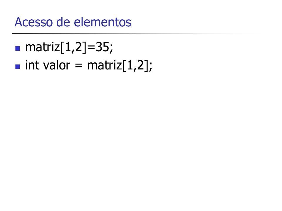 Exemplo - Matriz com três dimensões double[,,] matriz3D = new double[10,10,10]; matriz3D[0,0,1]=1.0; matriz3D[0,1,0]=0.65;...