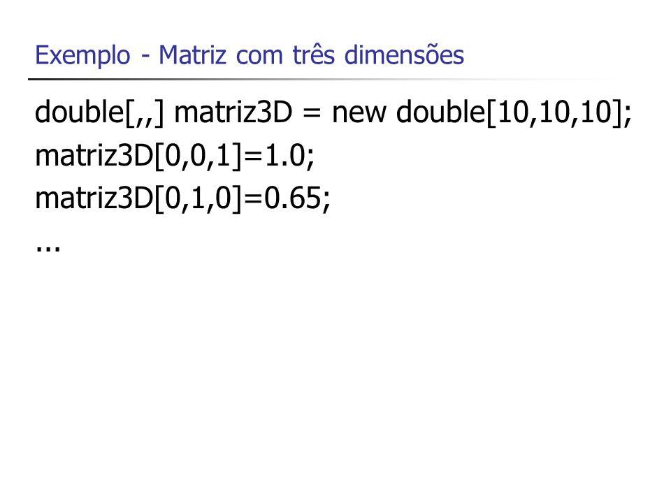 Inicialização de Matrizes // inicializa uma matriz bidimensional (2 x 3), // isto é, duas linhas e três coluna int[,] matriz = { {1,2,3}, {4,5,6} };