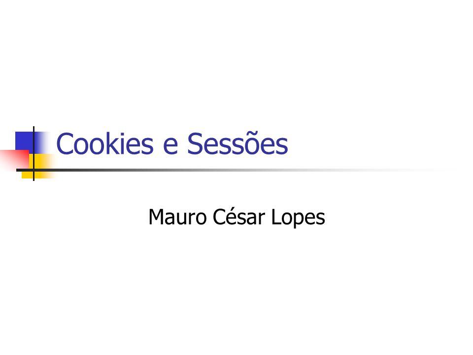 Cookies e Sessões Mauro César Lopes