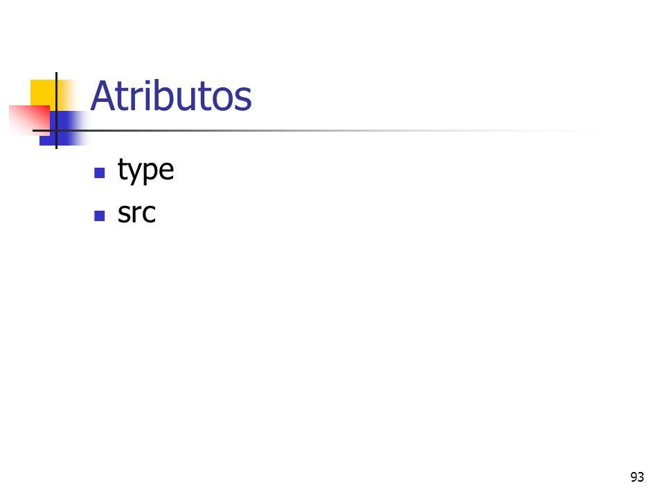 93 Atributos type src