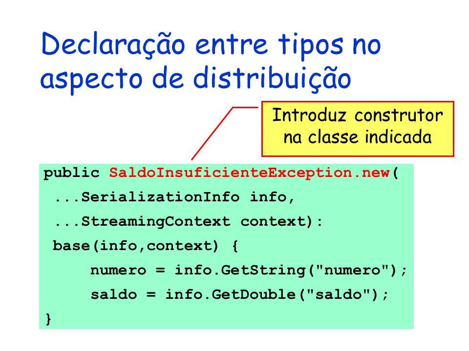 Declaração entre tipos no aspecto de distribuição public SaldoInsuficienteException.new(...SerializationInfo info,...StreamingContext context): base(i