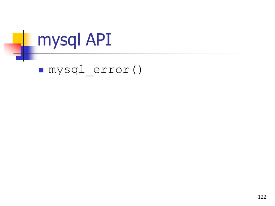122 mysql API mysql_error()