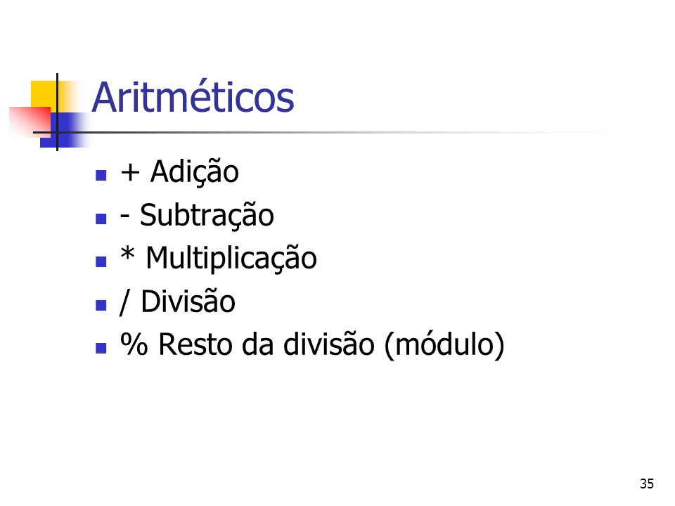 36 Atribuição = ($a=5); += ($a = $a + 5; $a+=5;) -= *= /= %=.=