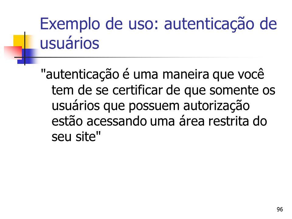 96 Exemplo de uso: autenticação de usuários