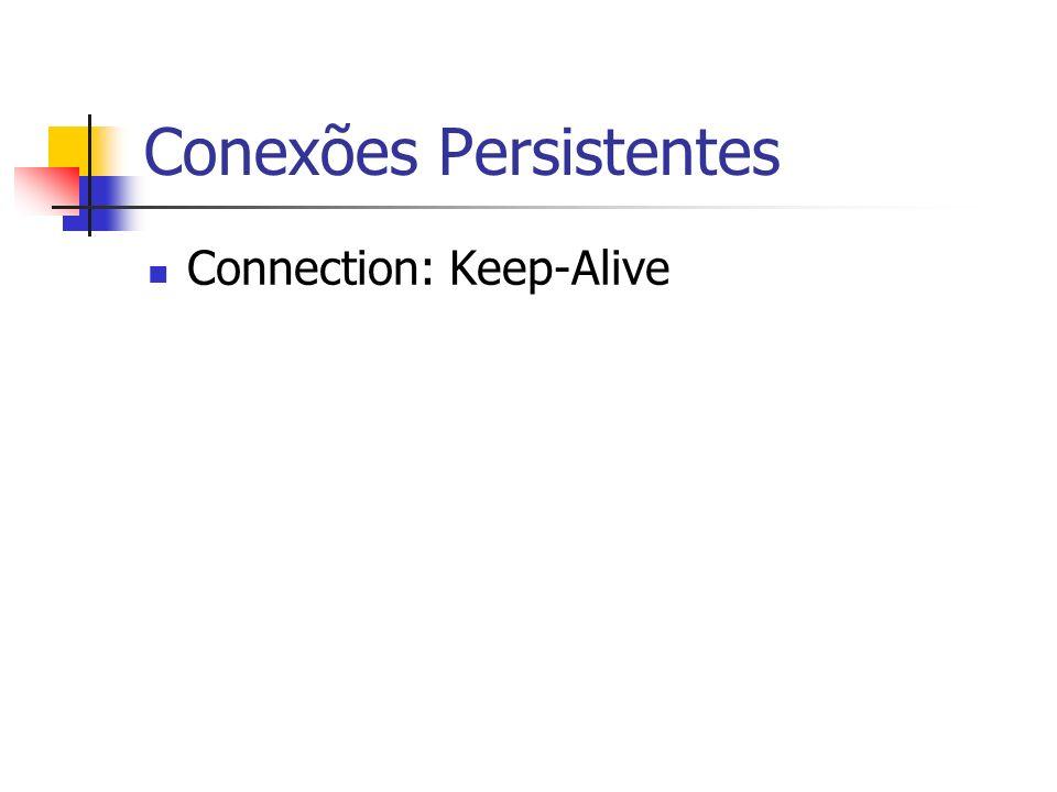 Conexões Persistentes Connection: Keep-Alive