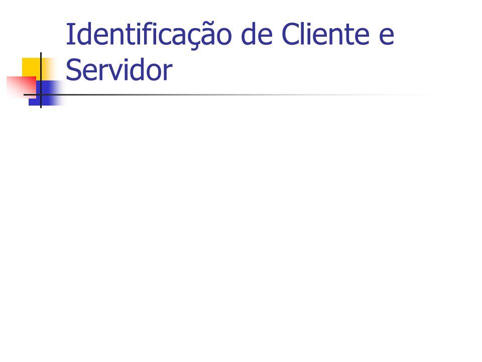 Identificação de Cliente e Servidor