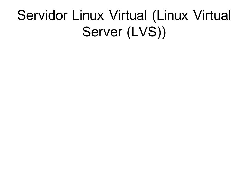 Servidor Linux Virtual (Linux Virtual Server (LVS))