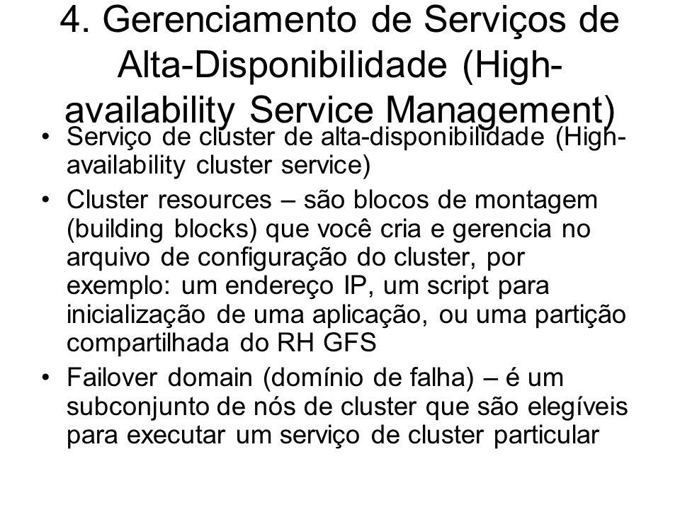 Gerenciamento de Serviços de Alta-Disponibilidade (High- availability Service Management) Cluster service Failover priority Cluster resource