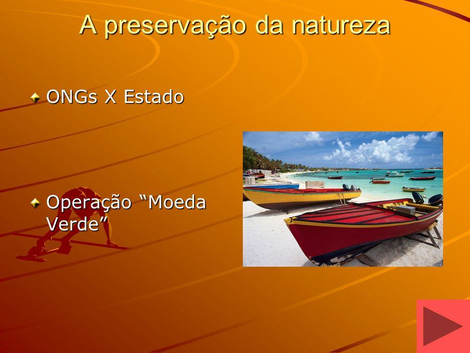 A preservação da natureza ONGs X Estado Operação Moeda Verde