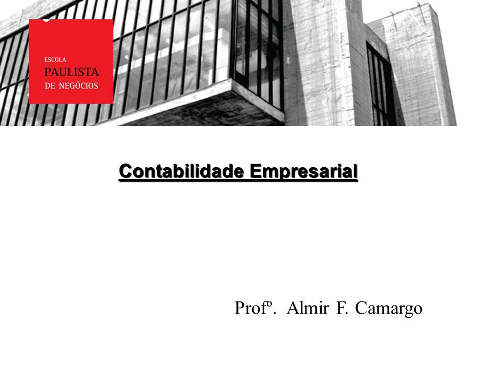 Contabilidade Empresarial Profº. Almir F. Camargo