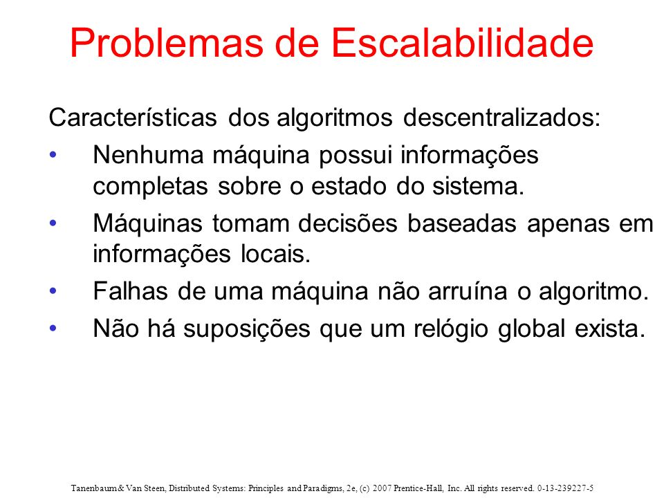 Tanenbaum & Van Steen, Distributed Systems: Principles and Paradigms, 2e, (c) 2007 Prentice-Hall, Inc. All rights reserved. 0-13-239227-5 Problemas de