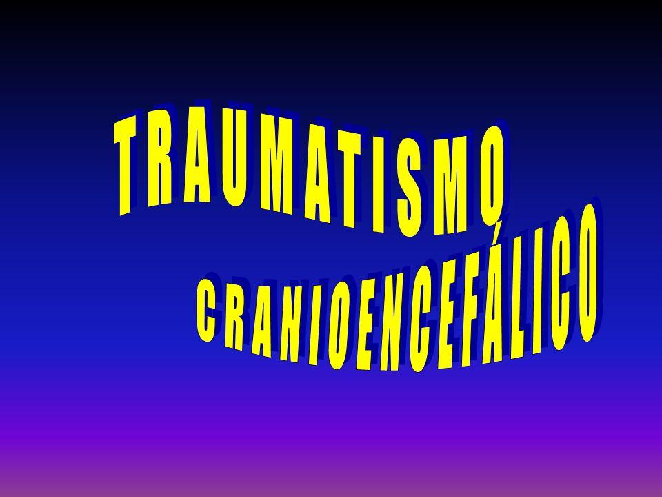 TRAUMATISMO CRANIOENCEFÁLICO TRAUMATISMO CEREBRAL LEVE TRAUMATISMO CEREBRAL GRAVE