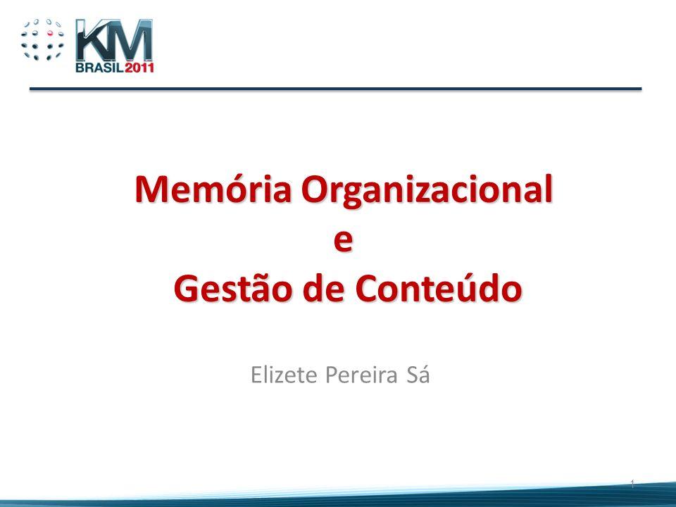 Memória Organizacional e Gestão de Conteúdo Elizete Pereira Sá 1