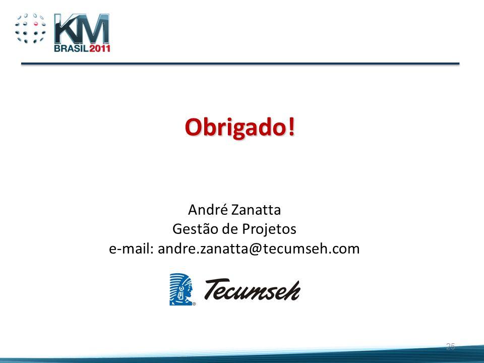 25 Obrigado! André Zanatta Gestão de Projetos e-mail: andre.zanatta@tecumseh.com
